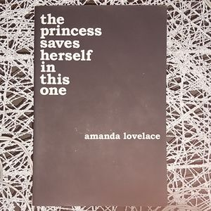 Amanda Lovelace (the princess saves herself...)
